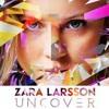 Zara Larson - Uncover (remix)