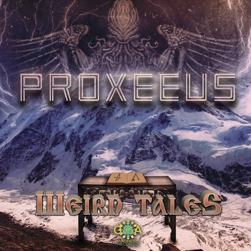 Proxeeus: Weird Tales (Album Preview) OUT NOW!