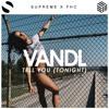 VANDL - Tell You (Tonight)