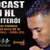 PODCAST 005 DJ HL DE NITERÓI - O REI DAS FININHAS (3N PRODUÇÕES)
