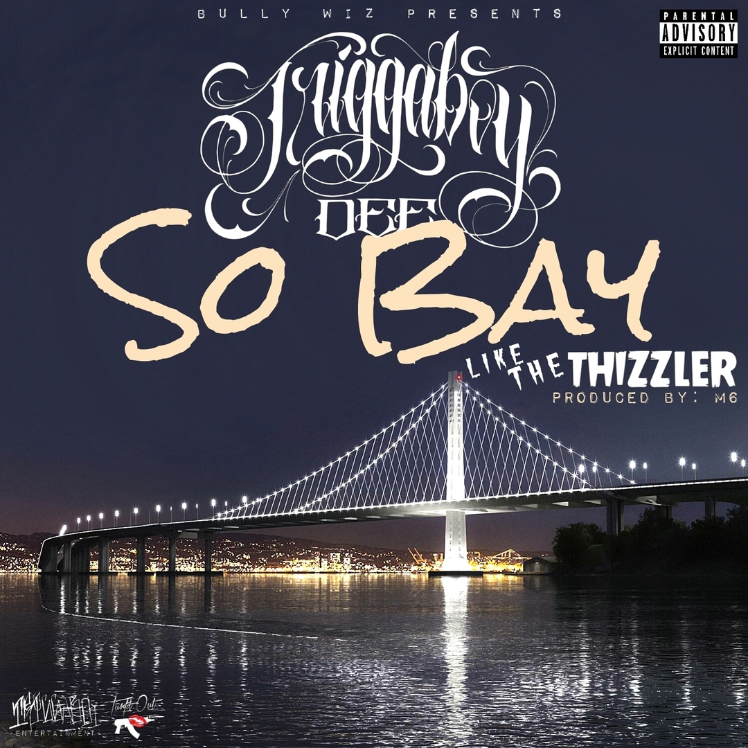 Triggaboy Dee - So Bay (Like The Thizzler) (Prod. M6) [Thizzler.com Exclusive]