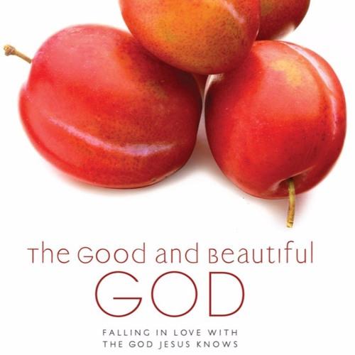 The Good & Beautiful God