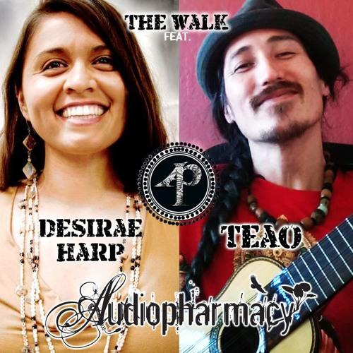 The Walk - Teao & Desirae Harp (of Audiopharmacy)