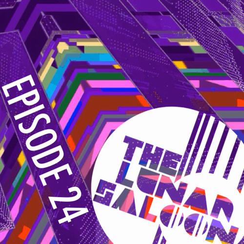 The Lunar Saloon - Episode 24