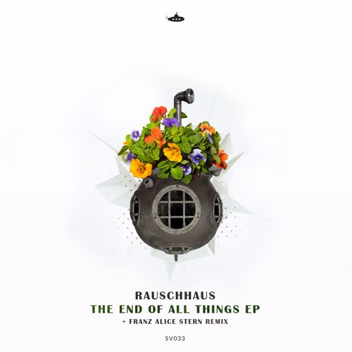 OUT NOW: Rauschhaus - The End of All Things EP (Incl. Franz Alice Stern Remix)
