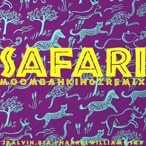 J Balvin feat. Pharell Williams & Sky - Safari (MoombahKingz Remix)