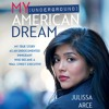 MY (UNDERGROUND) AMERICAN DREAM Written and Read by Julissa Arce- Audiobook Excerpt