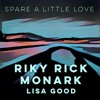 Spare A Little Love (With Riky Rick & Lisa Good)