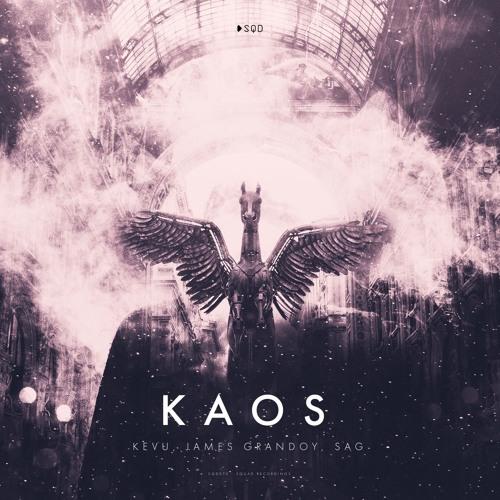 KEVU, James Grandoy, SAG - KAOS (SQUAD Preview)   OUT NOW