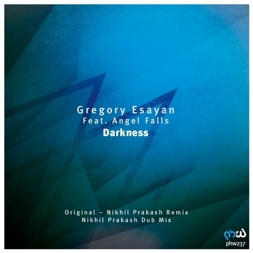 Gregory Esayan Feat. Angel Falls - Darkness (Nikhil Prakash Remix) [PHW237]