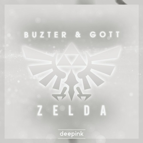 Buzter & Gott - Zelda (Original Mix)