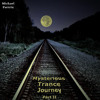 Mysterious Trance Journey Part II (The Second DJ Set)