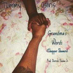 Grandma's Words (Chopper Showers) [Prod. Derrick Thomas Jr.]