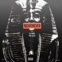 Lil Durk - Rich Forever (ft. YFN Lucci)