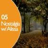 05 - Nostalgia (with Alissa)