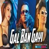 GAL BAN GAYI Video Song   YO! YO! HoneySingh Ft. Meet Bros   Sukhbir Neha Kakkar   Vidyut   Rautela