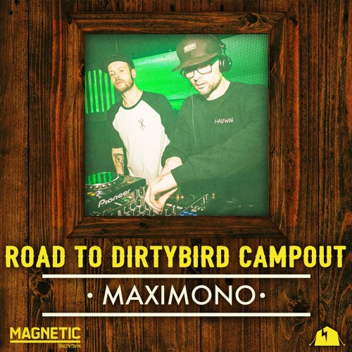 Maximono S Road To Dirtybird Campout Mix Magnetic Mag