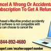How To Cancel A Wrong Or Accidental MacAfee Subscription To Get A Refund