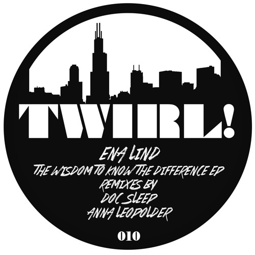 Ena Lind - The Wisdom To Know The Difference (Anna Leopolder Remix) - TWIRL010
