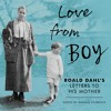 LOVE FROM BOY: ROALD DAHL'S LETTERS TO HIS MOTHER by Donald Sturrock - audiobook extract 2