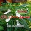DJ Aromal - Ona Pattin Thalam Thullum-ReMiX - [2016 Onam Special]