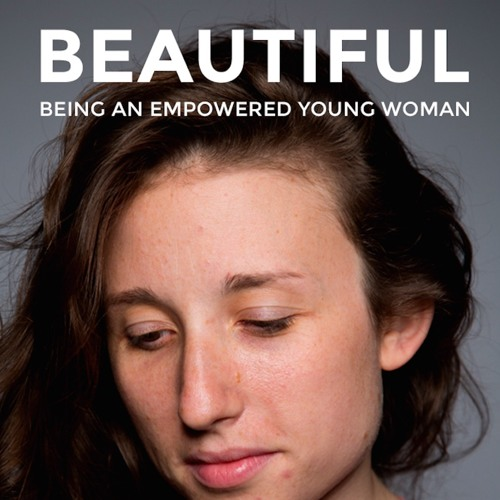 Beautiful: Being an Empowered Young Woman | Chapter 1