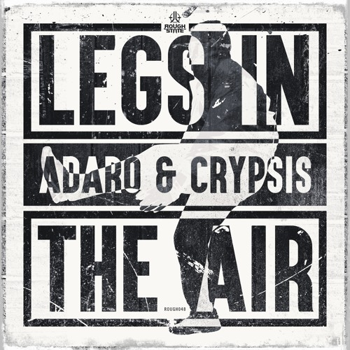 Adaro & Crypsis - Legs In The Air [OUT NOW]
