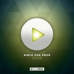 NIELS VAN GOGH - Dope (Original Mix)