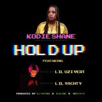 Kodie Shane - Hold Up (Hold Up) (Ft. Lil Uzi Vert & Lil Yachty)
