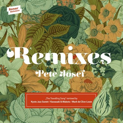 01 - Pete Josef - The Travelling Song (Kyoto Jazz Sextet Remix)