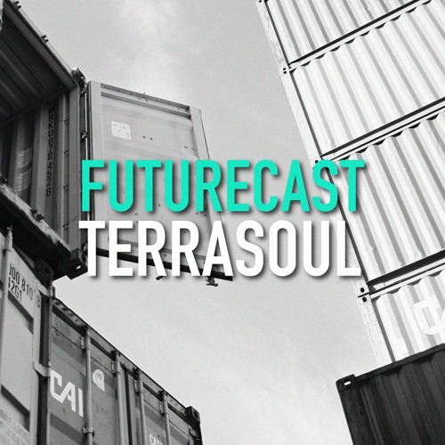 Futurecast #4 - TerraSoul