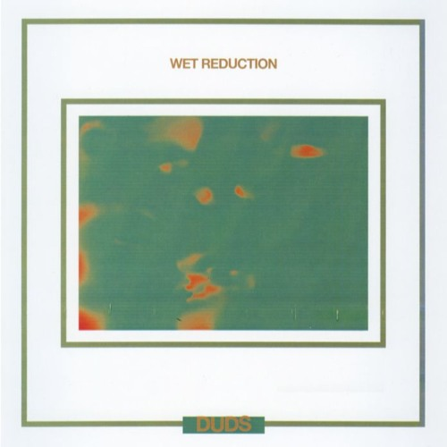 "DUDS / ""Wet Reduction"" / A1 / No Remark"