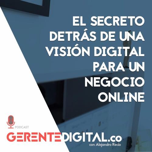 El secreto detrás de una visión digital para un negocio online