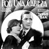 Gardel - Por Una Cabeza (Tape2Mix Bootleg)True Lies Tango Remix)