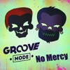 Groove Mode - No Mercy (FREE DOWNLOAD)