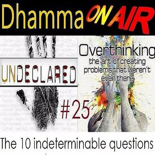 Dhamma on Air #25 Audio: The 10 indeterminable questions