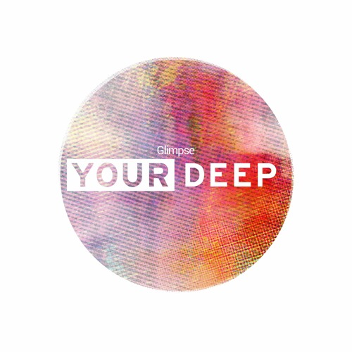 Your Deep