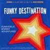 Funky Destination - Funkadelic Stereo Adventures (Cold Busted)