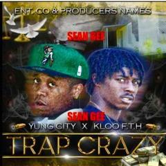 "TRAP CRAZY K""loo Fth FT Yung City"