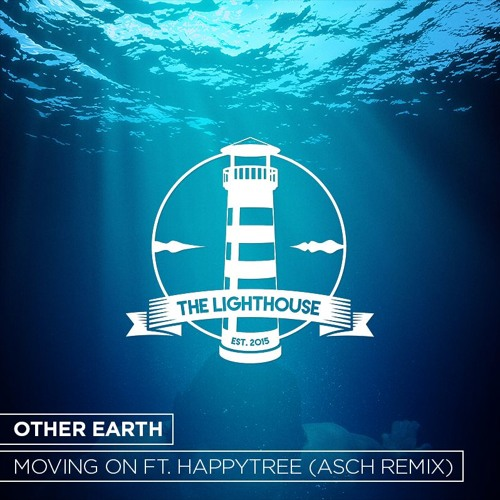OTHER EARTH - Moving On Ft. Happytree (Asch Remix) [Free Download]