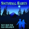 Nocturnal Habits - New-Skin