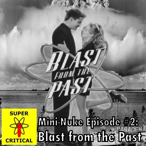 Mini-Nuke 2: Blast from the Past