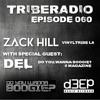 TribeRadio 060 - Zack Hill & Del
