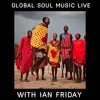 Global Soul Music Live with Ian Friday 9-13-16