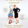 In Such Good Company by Carol Burnett, read by Carol Burnett