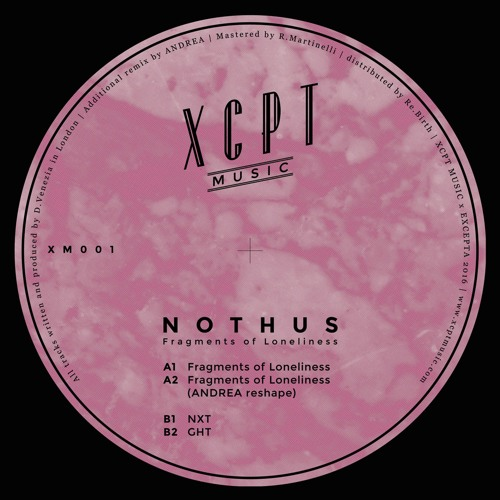 EXCLUSIVE: Nothus - Fragments Of Loneliness [XCPT Music]