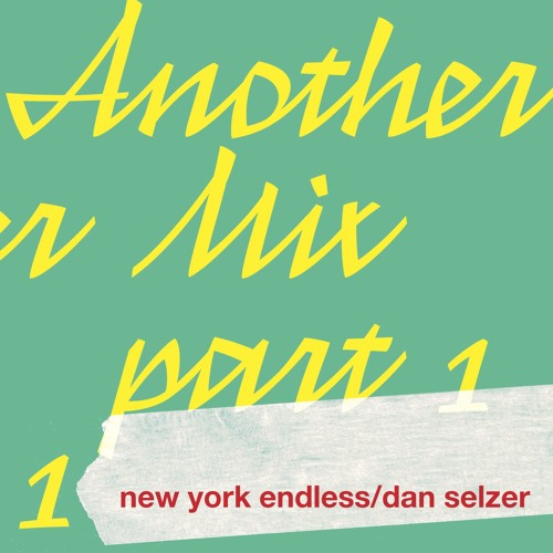 "Lodown presents: New York Endless ""Another Mix Pt.1"""