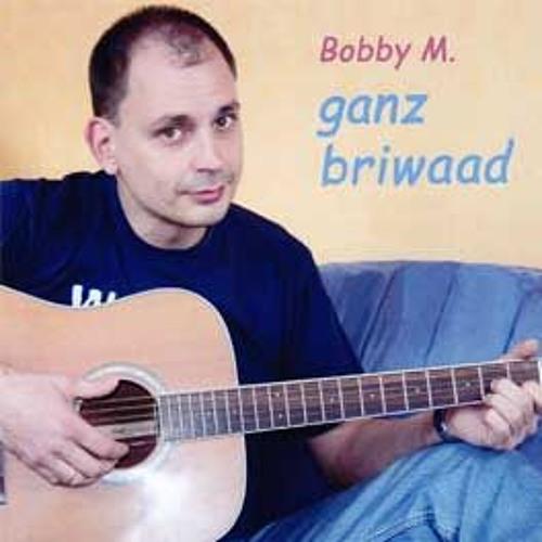 Hörprobe: Bobby M. - ganz briwaad