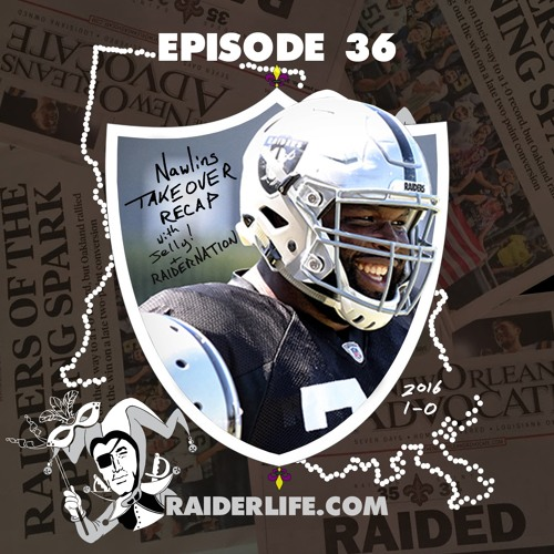 Episode 36 | Raiders New Orleans Invasion Recap w Jelly
