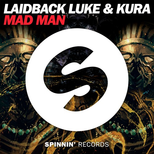 Laidback Luke & KURA - Mad Man (Original Mix)